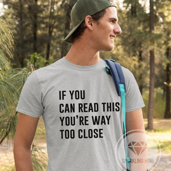Social Distancing You're Too Close Graphic Tshirt